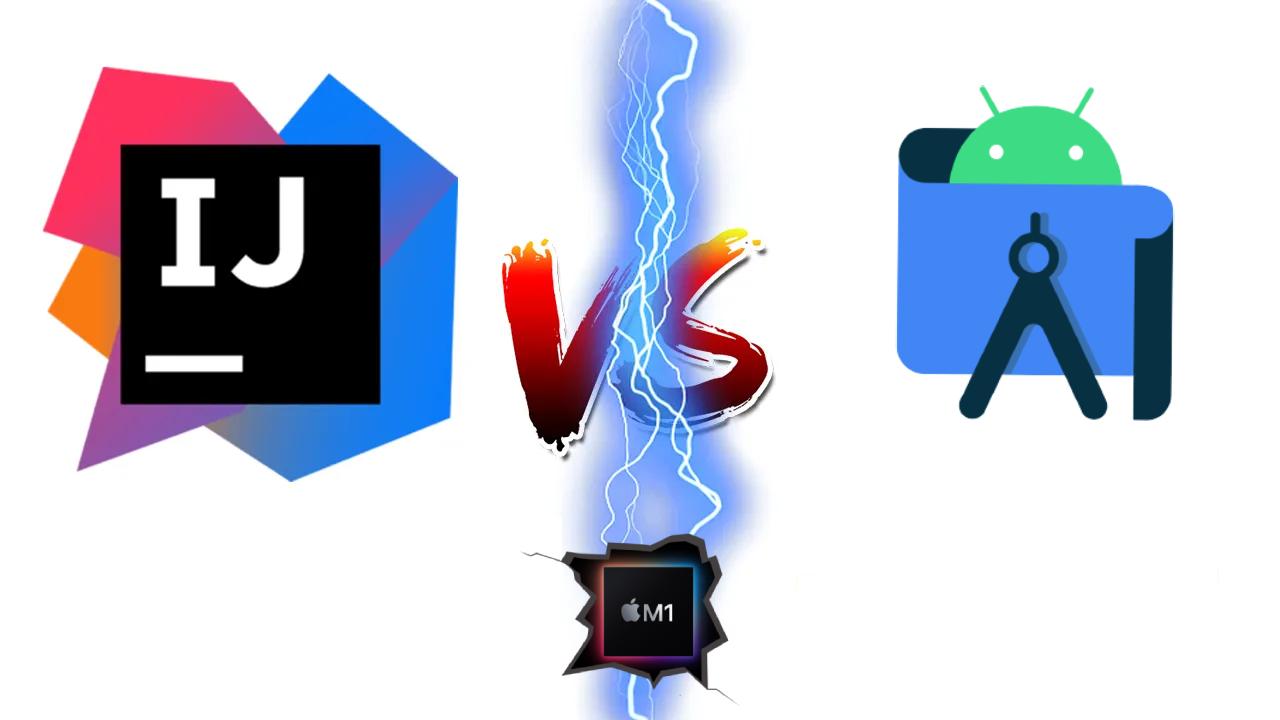 Android Studio 4.2.1 vs Intellij IDEA CE 2021.1 on Macbook Air M1